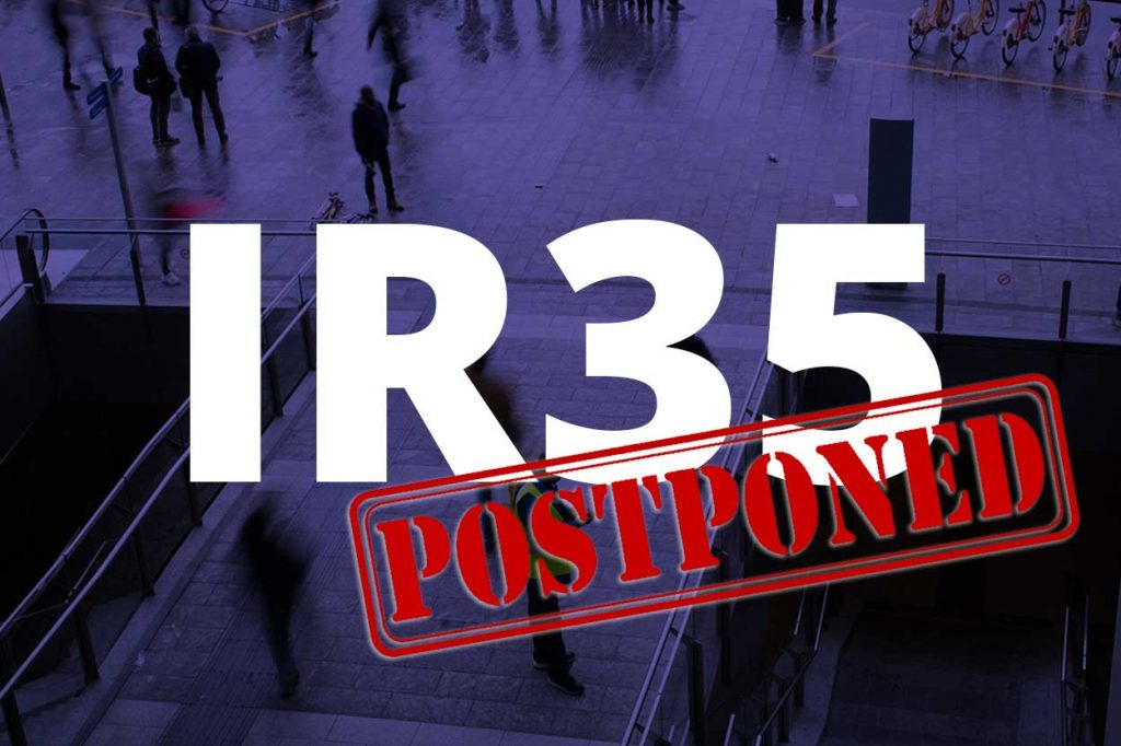 IR35 Update – DELAY TO PRIVATE SECTOR IR35 REFORM