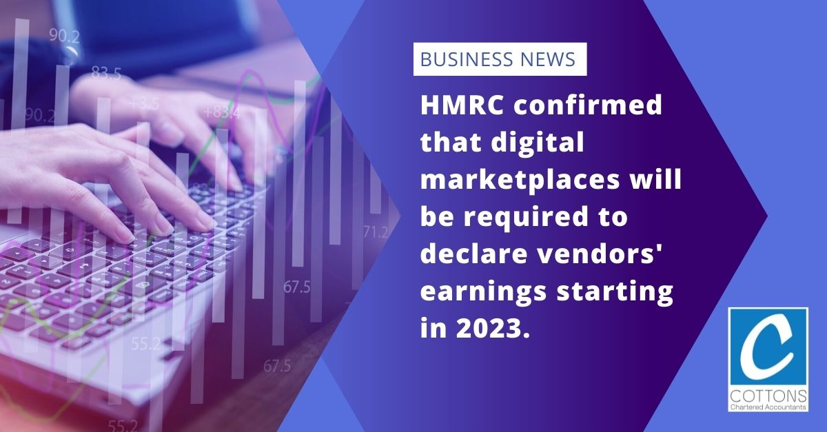 HMRC confirmed that digital marketplaces will be required to declare vendors' earnings starting in 2023.